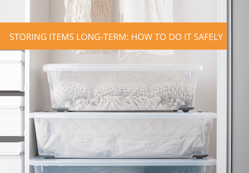 Storing Items Long-Term: How To Do It Safely