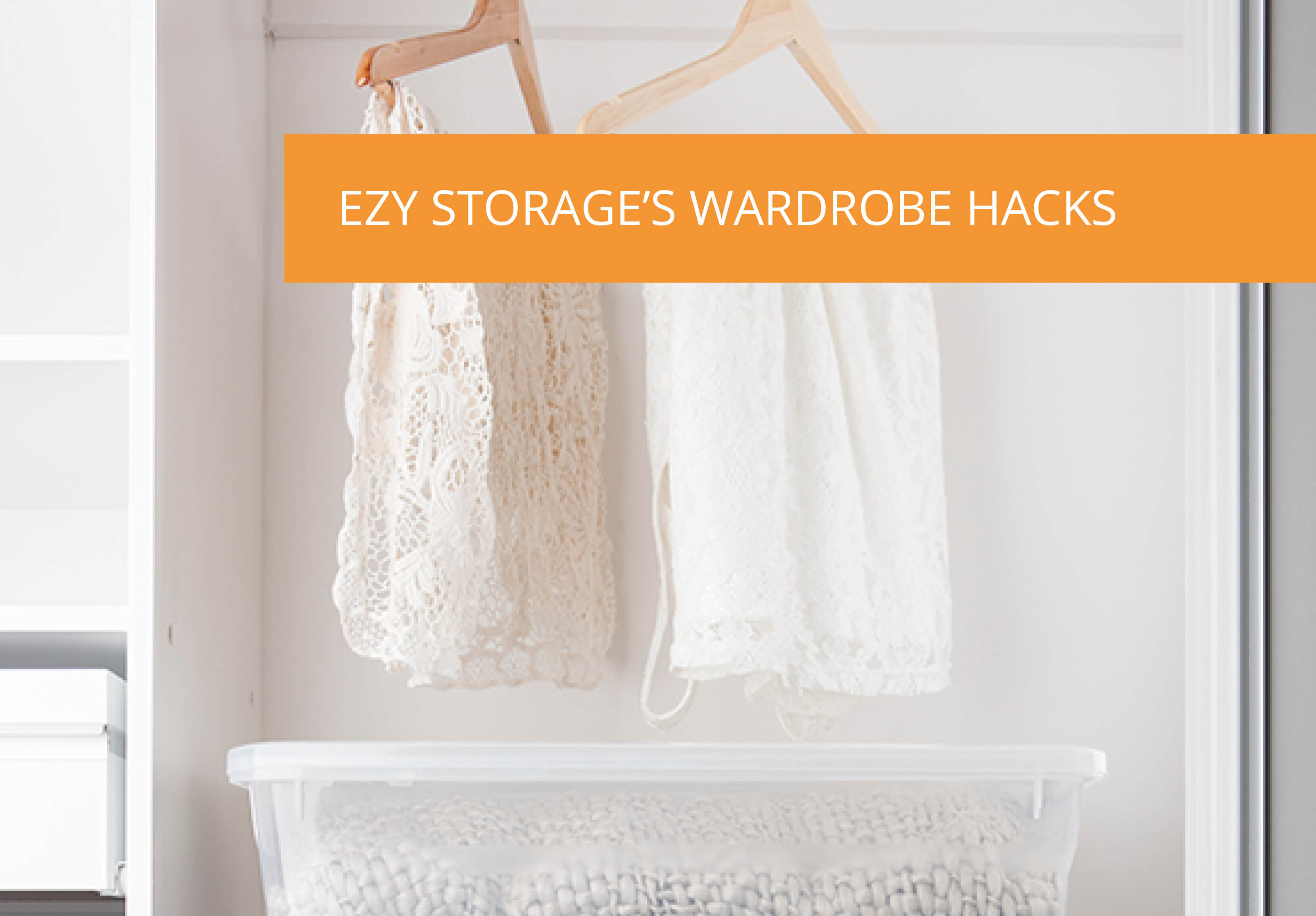 Ezy Storage's Wardrobe Hacks