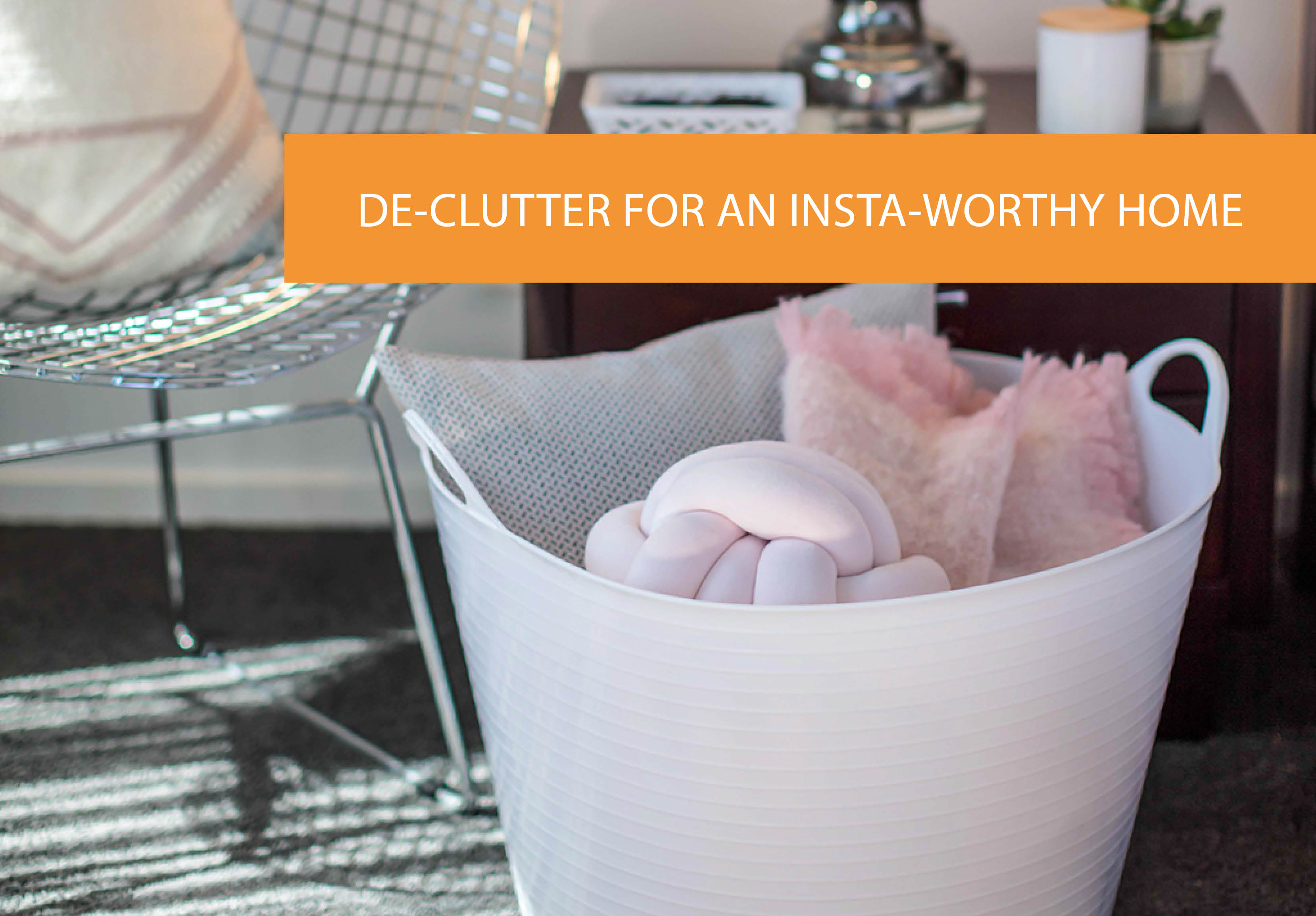 Create A De-cluttered Insta-Worthy House In Minutes With Just A Few Simple Tips