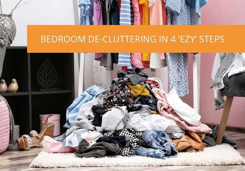 Bedroom De-cluttering in 4 Ezy Steps