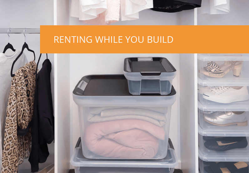 Renting While You Build? We've Got Your Storage Solutions Covered