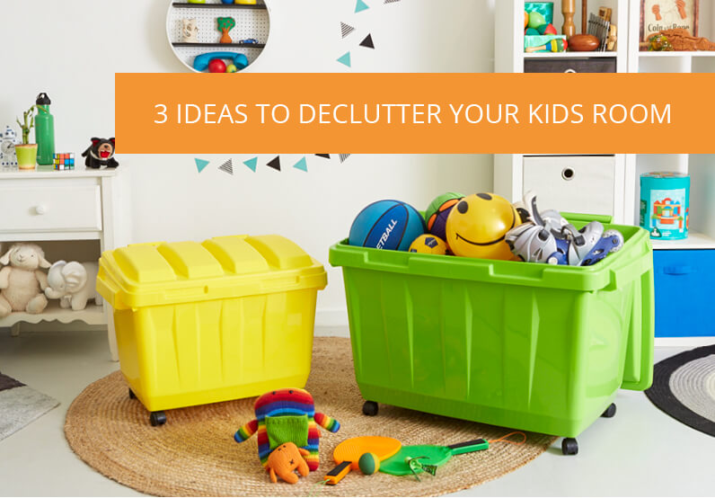 3 Ideas to Declutter Your Kid's Room