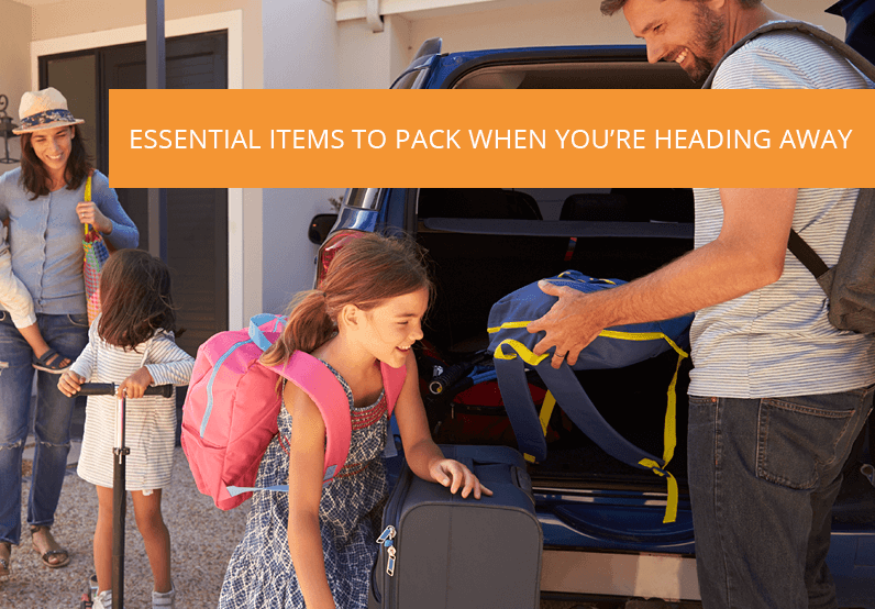 Essential Items to Pack When You're Heading Away